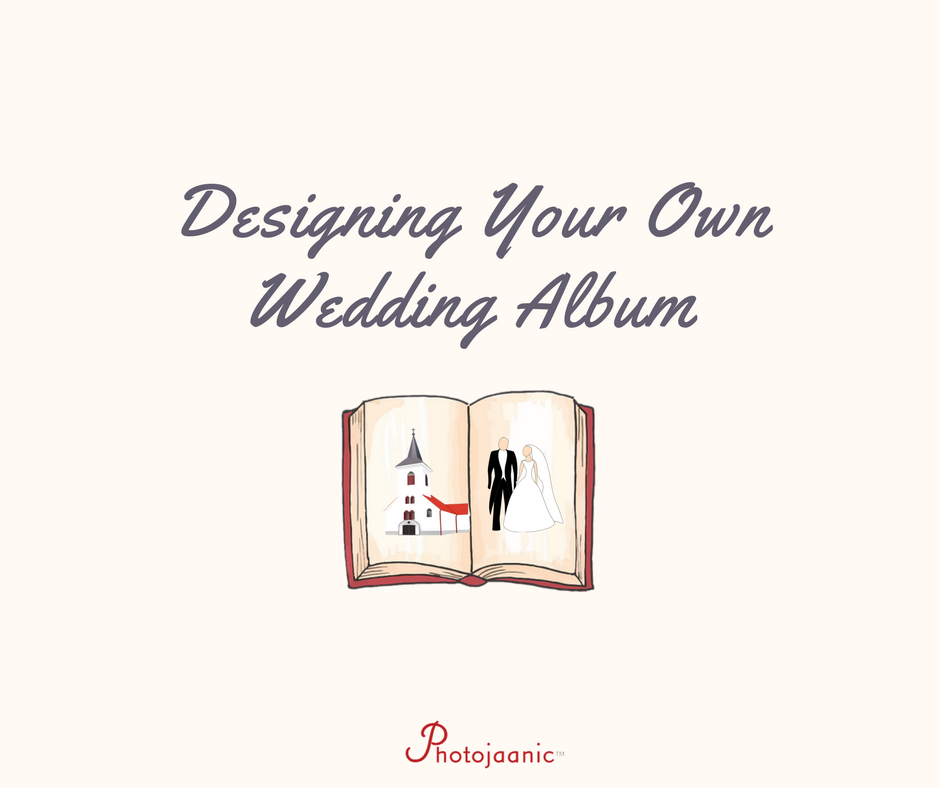 Designing Wedding Albums: How To Design Your Own Wedding Album [INFOGRAPHIC